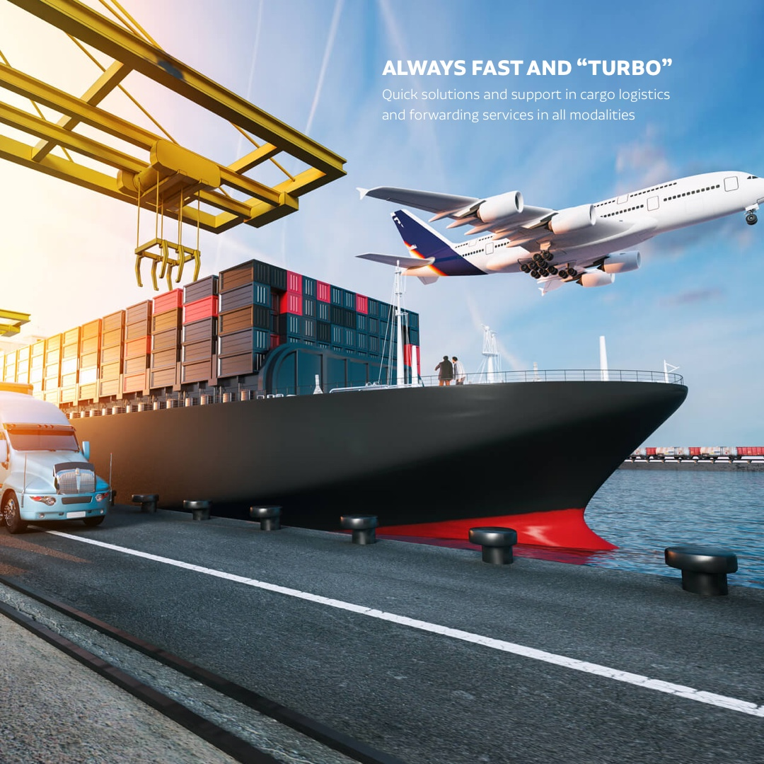 Always fast and turbo: Quick solutions and support in cargo logistics and forwarding services in all modalities